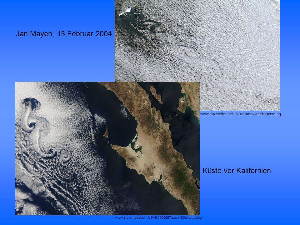 www.top-wetter.de/.../k/karmanwirbelstrasse.jpg www.alg.umbc.edu/...USA5.2006257.aqua.500m.crop.jpg Jan Mayen, 13.Februar 2004 Küste vor Kalifornien