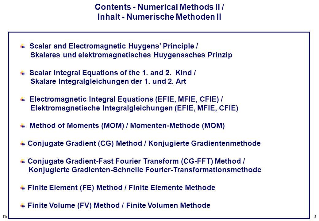 3 Dr. R. Marklein - NFT II - SS 2003 Contents - Numerical Methods II / Inhalt - Numerische Methoden II Scalar and Electromagnetic Huygens Principle /