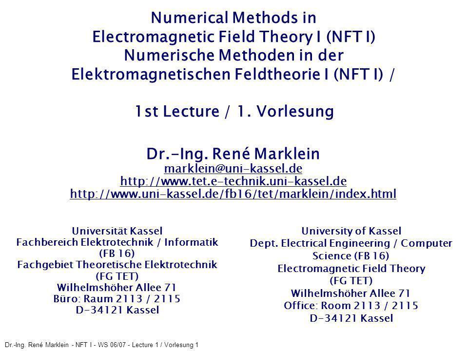 Dr.-Ing.René Marklein - NFT I - WS 06/07 - Lecture 1 / Vorlesung 1 End of Lecture 1 / Ende der 1.