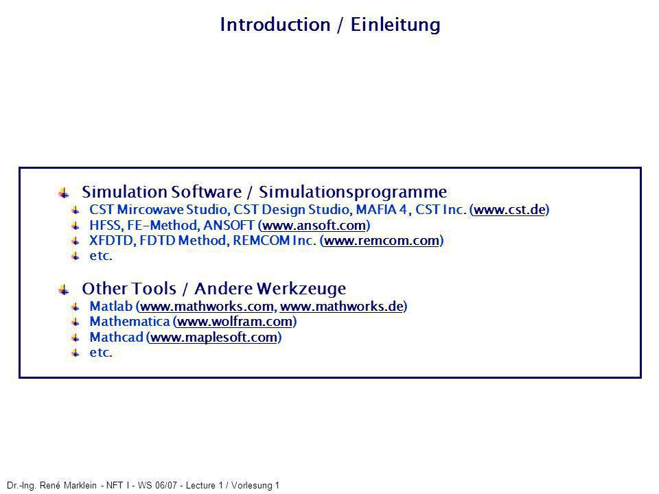 Dr.-Ing. René Marklein - NFT I - WS 06/07 - Lecture 1 / Vorlesung 1 Simulation Software / Simulationsprogramme CST Mircowave Studio, CST Design Studio