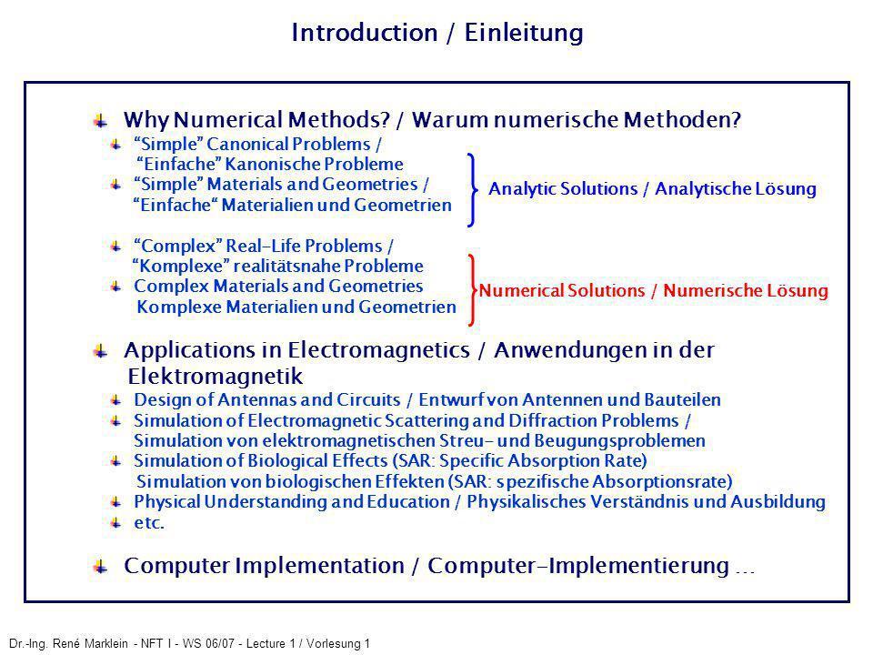 Dr.-Ing. René Marklein - NFT I - WS 06/07 - Lecture 1 / Vorlesung 1 Why Numerical Methods? / Warum numerische Methoden? Simple Canonical Problems / Ei