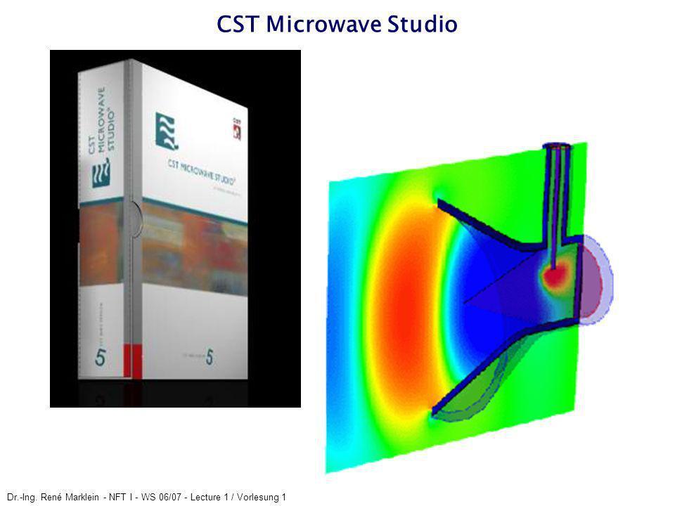 Dr.-Ing. René Marklein - NFT I - WS 06/07 - Lecture 1 / Vorlesung 1 CST Microwave Studio