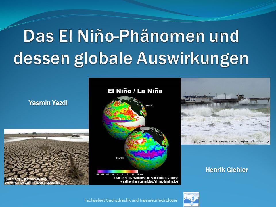 Quelle: http://weblogs.sun-sentinel.com/news/ weather/hurricane/blog/el-nino-la-nina.jpg Quelle: http://p3.focus.de/img/ gen/w/G/HBwGzHTT_Pxgen_r_220x