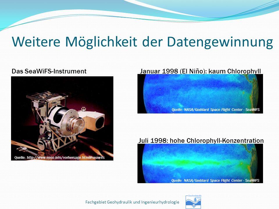 Weitere Möglichkeit der Datengewinnung Quelle: http://www.enso.info/vorhersage.html#seawifs Das SeaWiFS-Instrument Januar 1998 (El Niño): kaum Chlorop