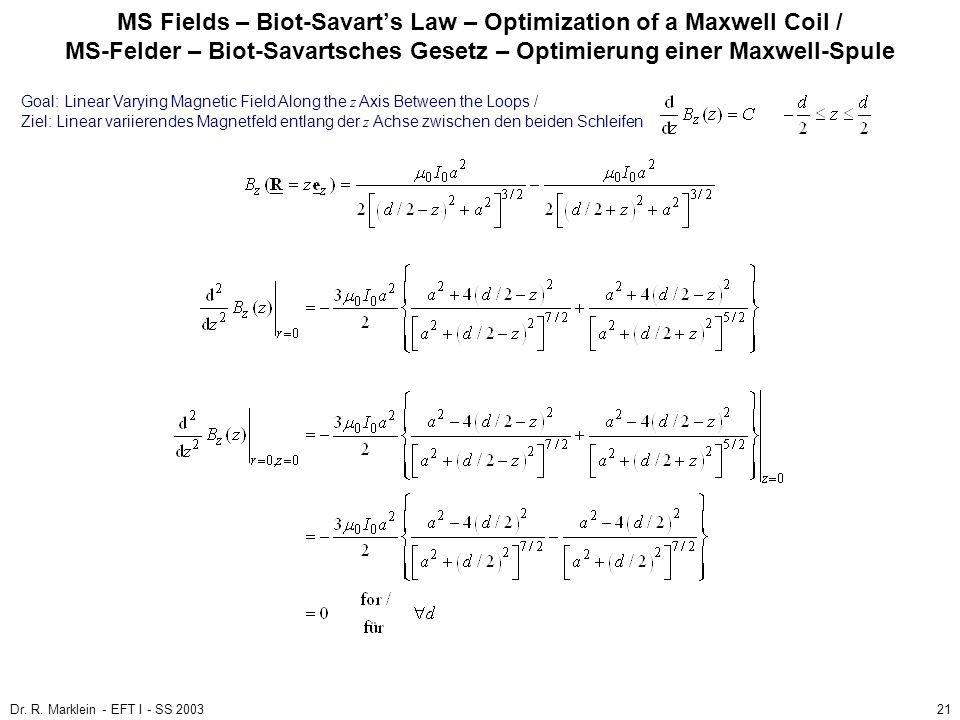 Dr. R. Marklein - EFT I - SS 200321 MS Fields – Biot-Savarts Law – Optimization of a Maxwell Coil / MS-Felder – Biot-Savartsches Gesetz – Optimierung