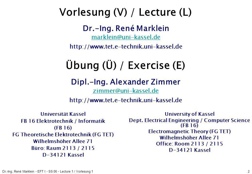 Dr.-Ing.René Marklein - EFT I - SS 06 - Lecture 1 / Vorlesung 113 End of Lecture 1 / Ende der 1.