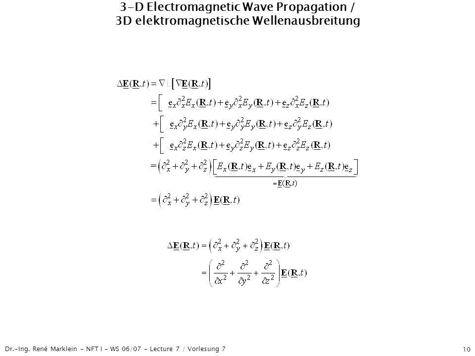 Dr.-Ing. René Marklein - NFT I - WS 06/07 - Lecture 7 / Vorlesung 7 10 3-D Electromagnetic Wave Propagation / 3D elektromagnetische Wellenausbreitung