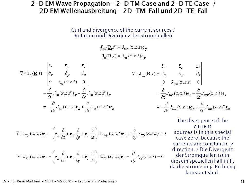 Dr.-Ing. René Marklein - NFT I - WS 06/07 - Lecture 7 / Vorlesung 7 13 2-D EM Wave Propagation – 2-D TM Case and 2-D TE Case / 2D EM Wellenausbreitung