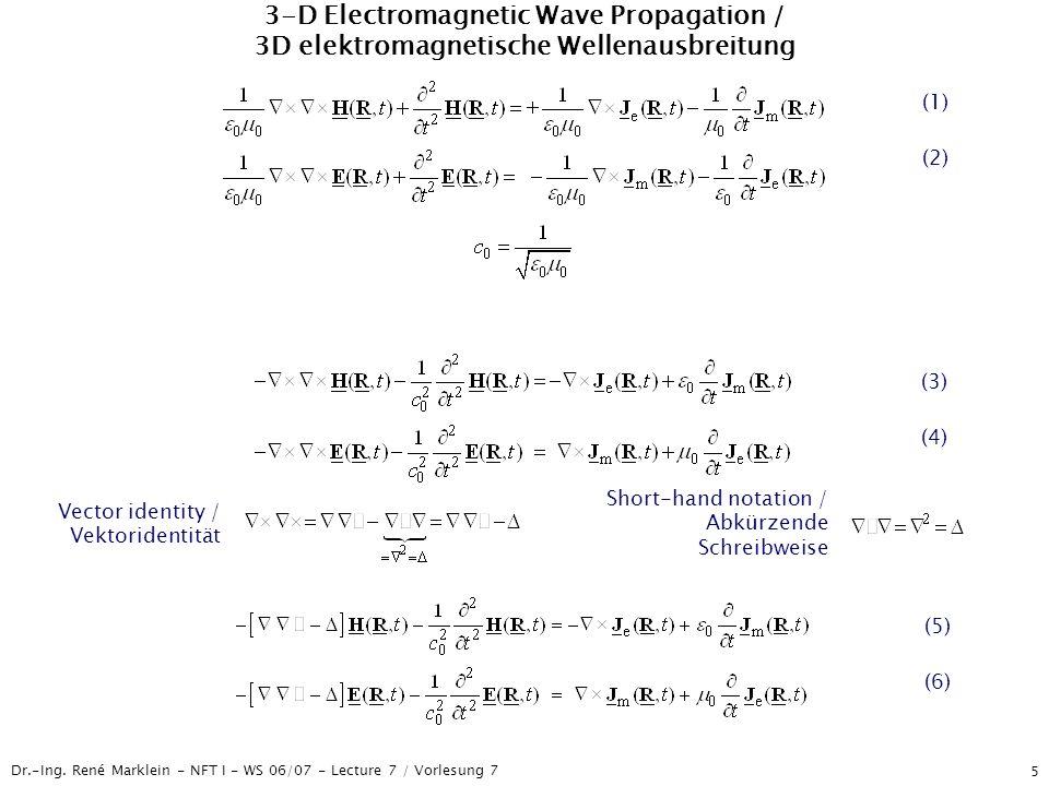 Dr.-Ing. René Marklein - NFT I - WS 06/07 - Lecture 7 / Vorlesung 7 5 3-D Electromagnetic Wave Propagation / 3D elektromagnetische Wellenausbreitung V