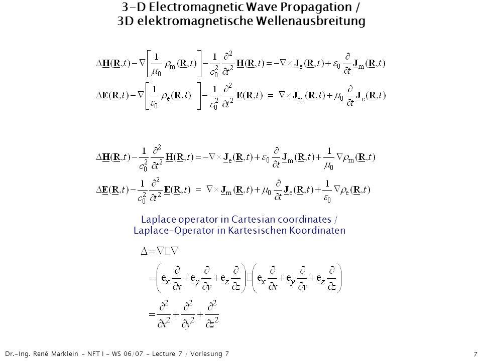 Dr.-Ing. René Marklein - NFT I - WS 06/07 - Lecture 7 / Vorlesung 7 7 3-D Electromagnetic Wave Propagation / 3D elektromagnetische Wellenausbreitung L