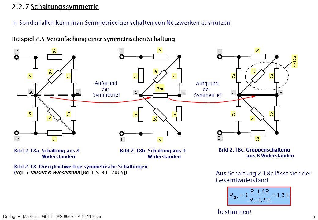 Dr.-Ing.R. Marklein - GET I - WS 06/07 - V 10.11.2006 6 2.2.7 Schaltungssymmetrie Bild 2.18c.