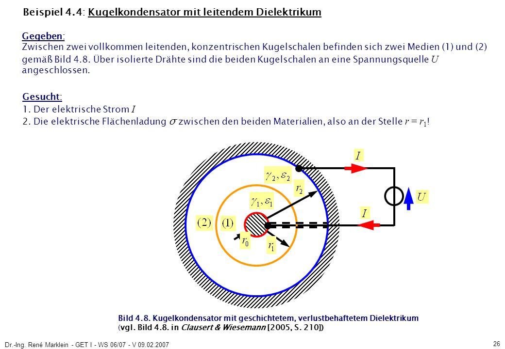 Dr.-Ing. René Marklein - GET I - WS 06/07 - V 09.02.2007 26 Gesucht: 1.