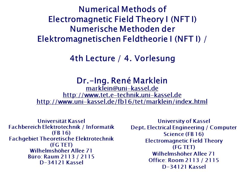 Numerical Methods of Electromagnetic Field Theory I (NFT I) Numerische Methoden der Elektromagnetischen Feldtheorie I (NFT I) / 4th Lecture / 4.