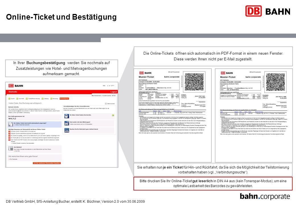 DB Vertrieb GmbH, SfS-Anleitung Bucher, erstellt: K. Büchner, Version 2.0 vom 30.06.2009 Online-Ticket und Bestätigung Die Online-Tickets öffnen sich