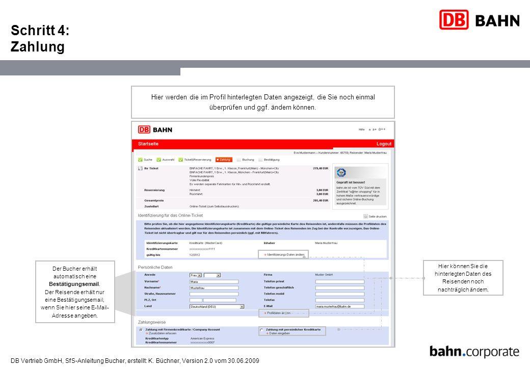 DB Vertrieb GmbH, SfS-Anleitung Bucher, erstellt: K. Büchner, Version 2.0 vom 30.06.2009 Schritt 4: Zahlung Der Bucher erhält automatisch eine Bestäti
