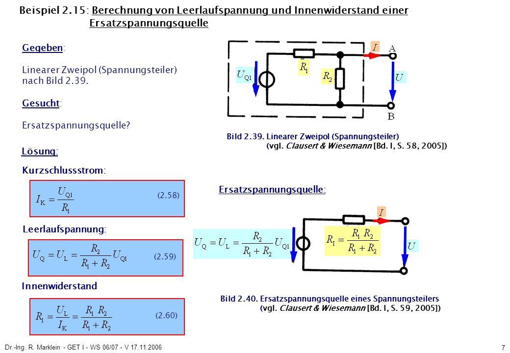 Dr.-Ing. R. Marklein - GET I - WS 06/07 - V 17.11.2006 7 Beispiel 2.15: Berechnung von Leerlaufspannung und Innenwiderstand einer Ersatzspannungsquell