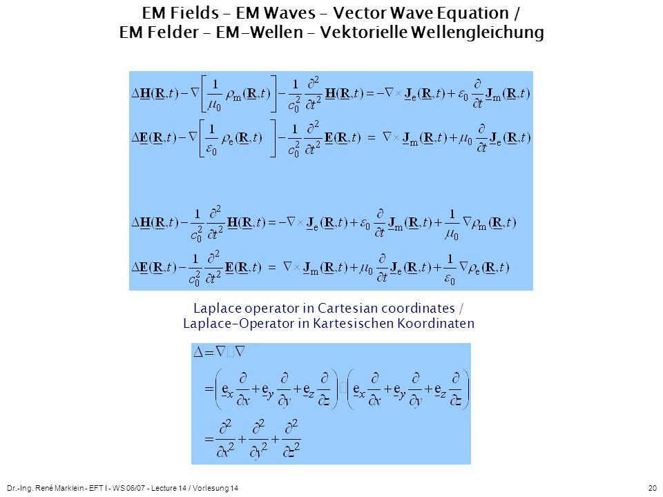 Dr.-Ing. René Marklein - EFT I - WS 06/07 - Lecture 14 / Vorlesung 1420 EM Fields – EM Waves – Vector Wave Equation / EM Felder – EM-Wellen – Vektorie