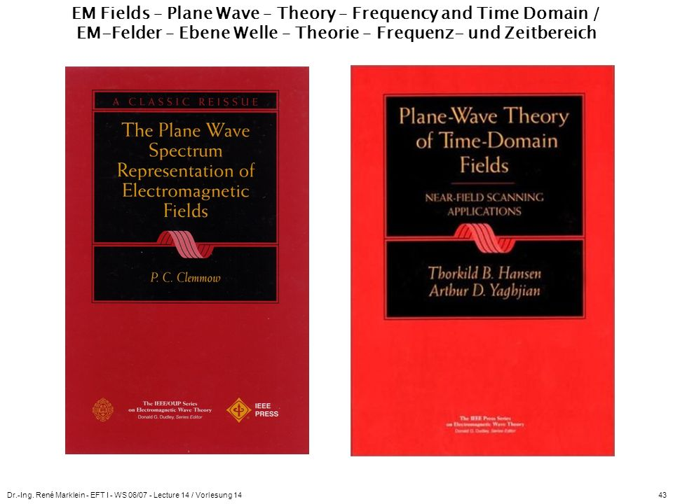 Dr.-Ing. René Marklein - EFT I - WS 06/07 - Lecture 14 / Vorlesung 1443 EM Fields – Plane Wave – Theory – Frequency and Time Domain / EM-Felder – Eben