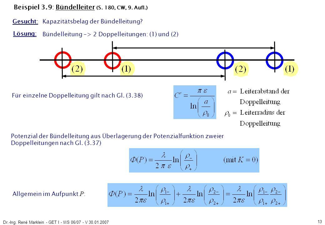 Dr.-Ing. René Marklein - GET I - WS 06/07 - V 30.01.2007 13 Beispiel 3.9: Bündelleiter (S.