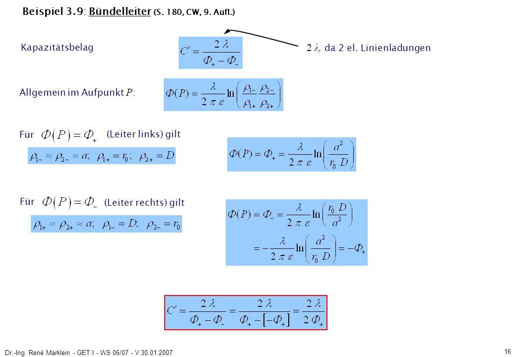 Dr.-Ing. René Marklein - GET I - WS 06/07 - V 30.01.2007 16 Beispiel 3.9: Bündelleiter (S.