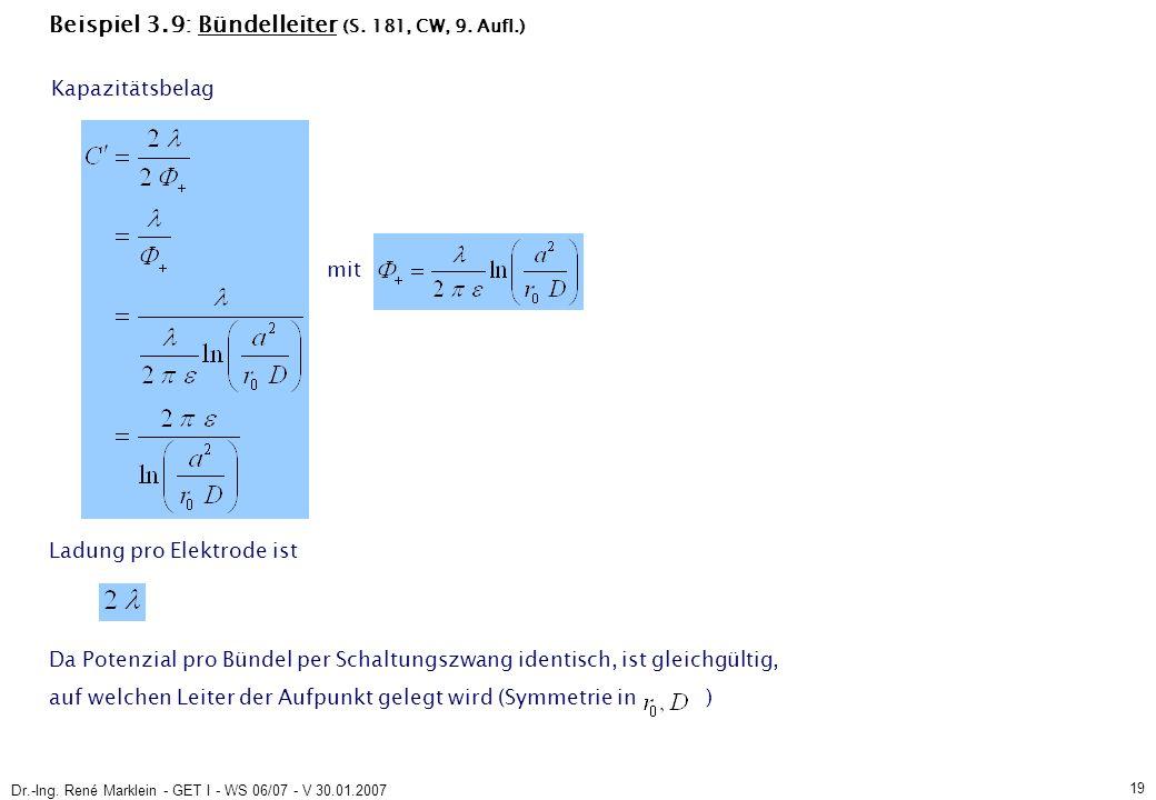 Dr.-Ing. René Marklein - GET I - WS 06/07 - V 30.01.2007 19 Beispiel 3.9: Bündelleiter (S.