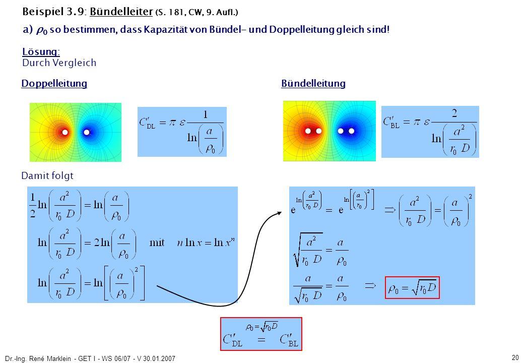 Dr.-Ing. René Marklein - GET I - WS 06/07 - V 30.01.2007 20 Beispiel 3.9: Bündelleiter (S.