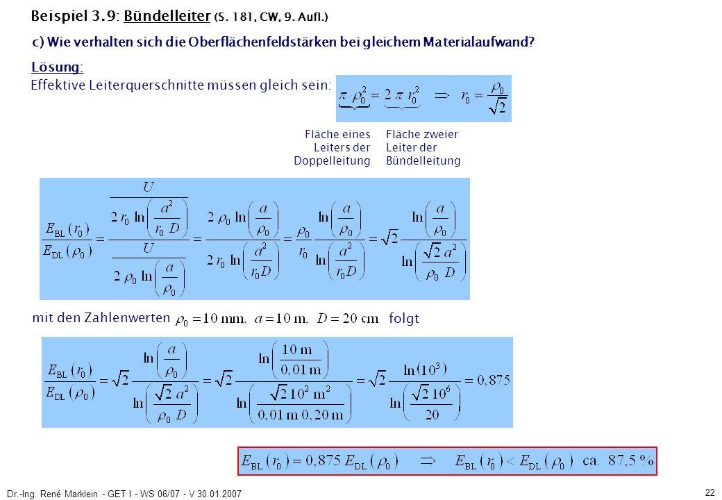 Dr.-Ing. René Marklein - GET I - WS 06/07 - V 30.01.2007 22 Beispiel 3.9: Bündelleiter (S.