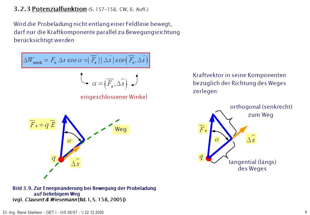 Dr.-Ing.René Marklein - GET I - WS 06/07 - V 22.12.2006 5 3.2.3 Potenzialfunktion (S.