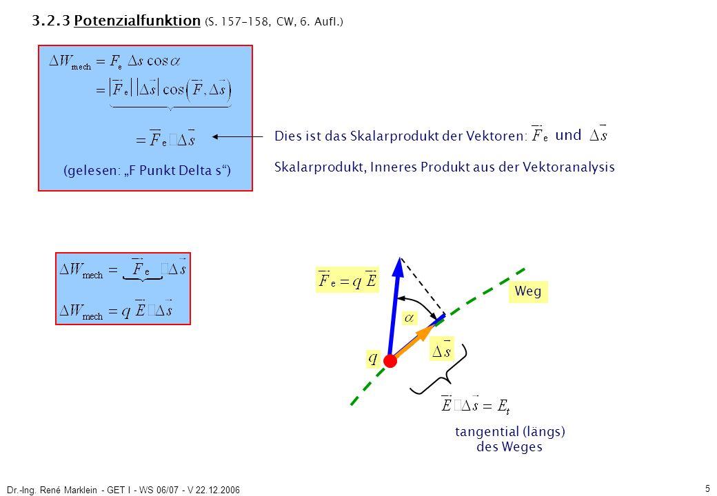 Dr.-Ing. René Marklein - GET I - WS 06/07 - V 22.12.2006 5 3.2.3 Potenzialfunktion (S.