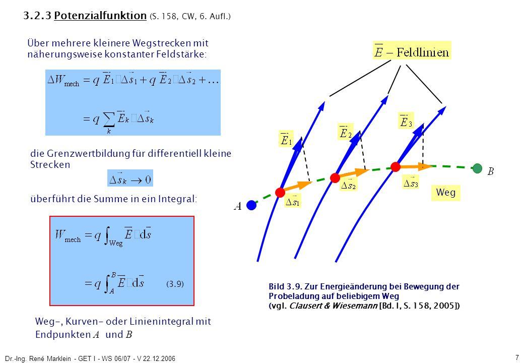 Dr.-Ing.René Marklein - GET I - WS 06/07 - V 22.12.2006 8 3.2.3 Potenzialfunktion (S.
