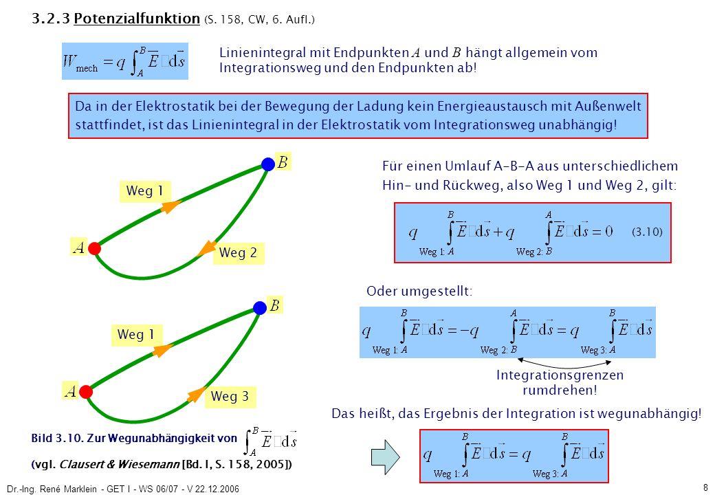 Dr.-Ing.René Marklein - GET I - WS 06/07 - V 22.12.2006 9 (3.11) 3.2.3 Potenzialfunktion (S.