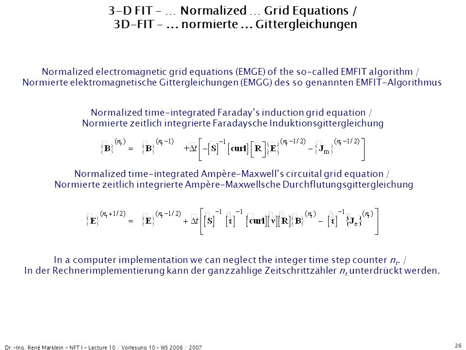 Dr.-Ing. René Marklein - NFT I - Lecture 10 / Vorlesung 10 - WS 2006 / 2007 26 3-D FIT – … Normalized … Grid Equations / 3D-FIT –... normierte... Gitt