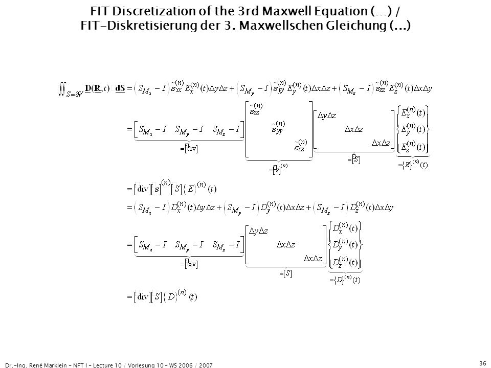 Dr.-Ing. René Marklein - NFT I - Lecture 10 / Vorlesung 10 - WS 2006 / 2007 36 FIT Discretization of the 3rd Maxwell Equation (…) / FIT-Diskretisierun