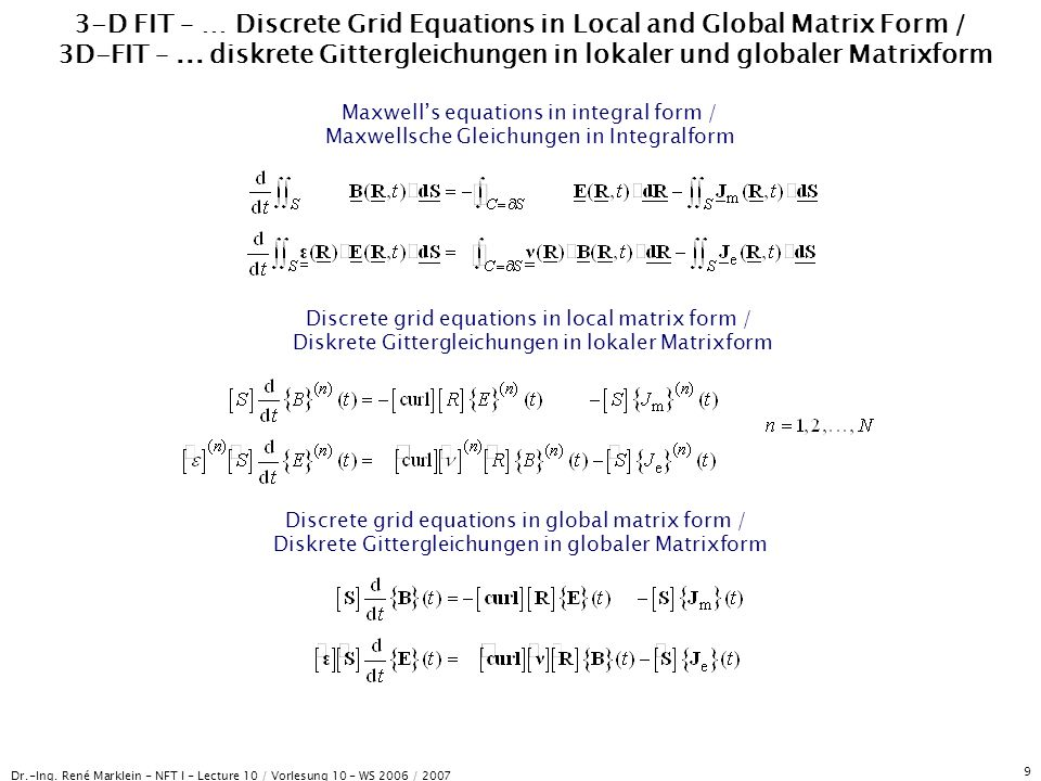 Dr.-Ing. René Marklein - NFT I - Lecture 10 / Vorlesung 10 - WS 2006 / 2007 9 3-D FIT – … Discrete Grid Equations in Local and Global Matrix Form / 3D