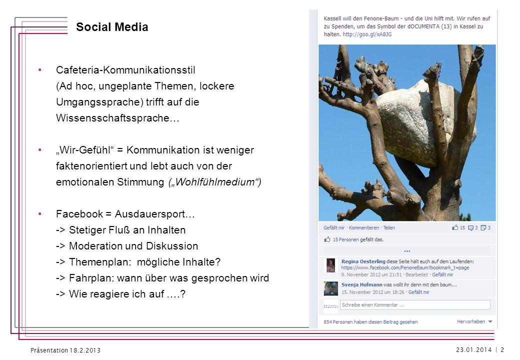 Präsentation 18.2.2013 Social Media Cafeteria-Kommunikationsstil (Ad hoc, ungeplante Themen, lockere Umgangssprache) trifft auf die Wissensschaftsspra