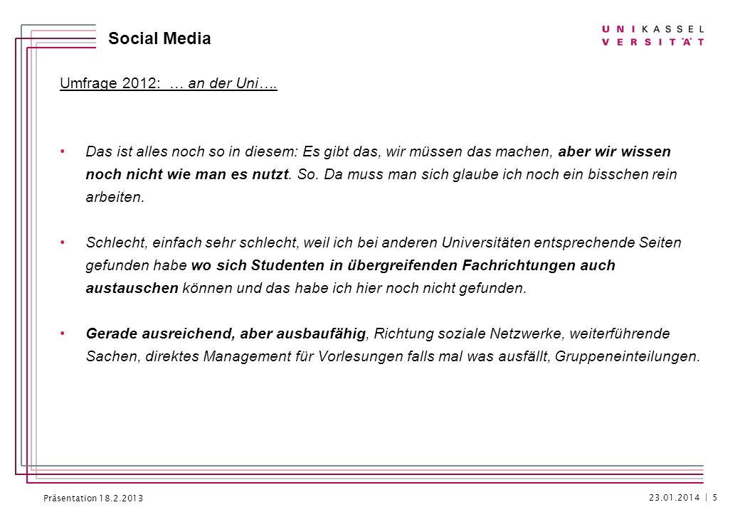 Präsentation 18.2.2013 Social Media Umfrage 2012: … an der Uni…. Das ist alles noch so in diesem: Es gibt das, wir müssen das machen, aber wir wissen