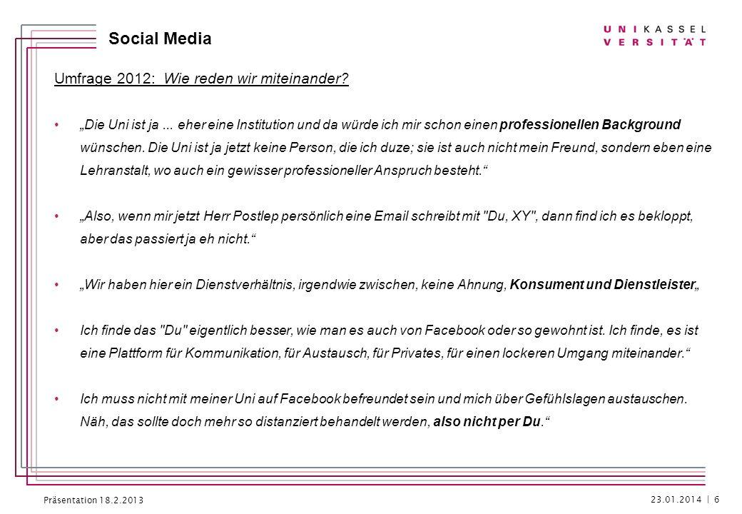 Präsentation 18.2.2013 Social Media Umfrage 2012: Ich möchte lesen über… Prüfungsanmeldungen: Bis wann?; Rückmeldung für das nächste Semester und so was Und dann Kommunikation über die Fachbereiche, zu konkreten Veranstaltungen.