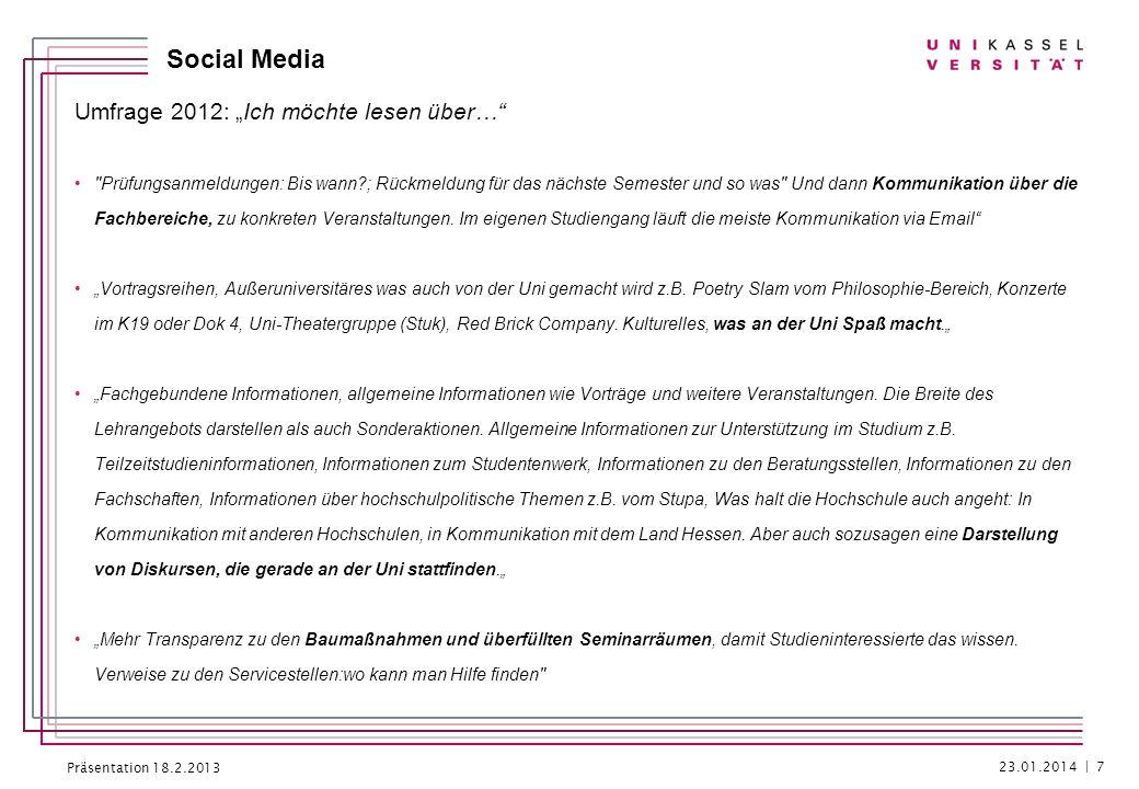 Präsentation 18.2.2013 Social Media Konzept der Pressestelle: Mo: #Terminkalender XX = ausgewählte Termine der aktuellen Woche aus Campus- Leben/ Veranstaltungen 23.01.2014 | 8