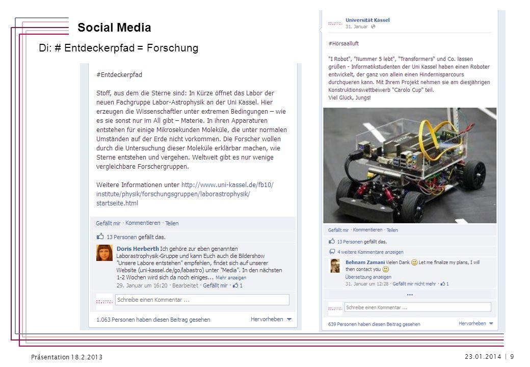 Präsentation 18.2.2013 Social Media Di: # Entdeckerpfad = Forschung 23.01.2014 | 9