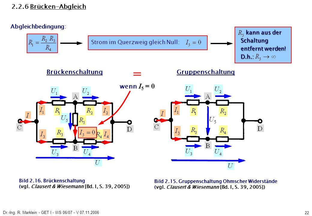 Dr.-Ing.R. Marklein - GET I - WS 06/07 - V 07.11.2006 22 2.2.6 Brücken-Abgleich, Bild 2.16.