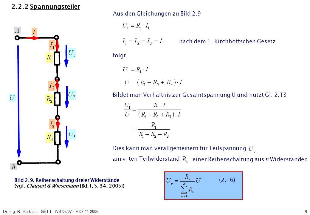 Dr.-Ing.R. Marklein - GET I - WS 06/07 - V 07.11.2006 5 2.2.2 Spannungsteiler Bild 2.9.