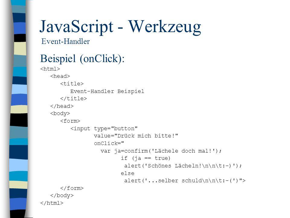 JavaScript - Werkzeug Event-Handler Beispiel (onClick): Event-Handler Beispiel <input type=