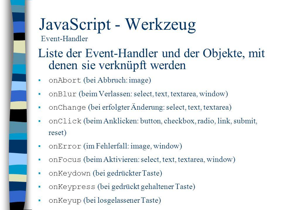 JavaScript - Werkzeug Event-Handler Liste der Event-Handler und der Objekte, mit denen sie verknüpft werden onAbort (bei Abbruch: image) onBlur (beim