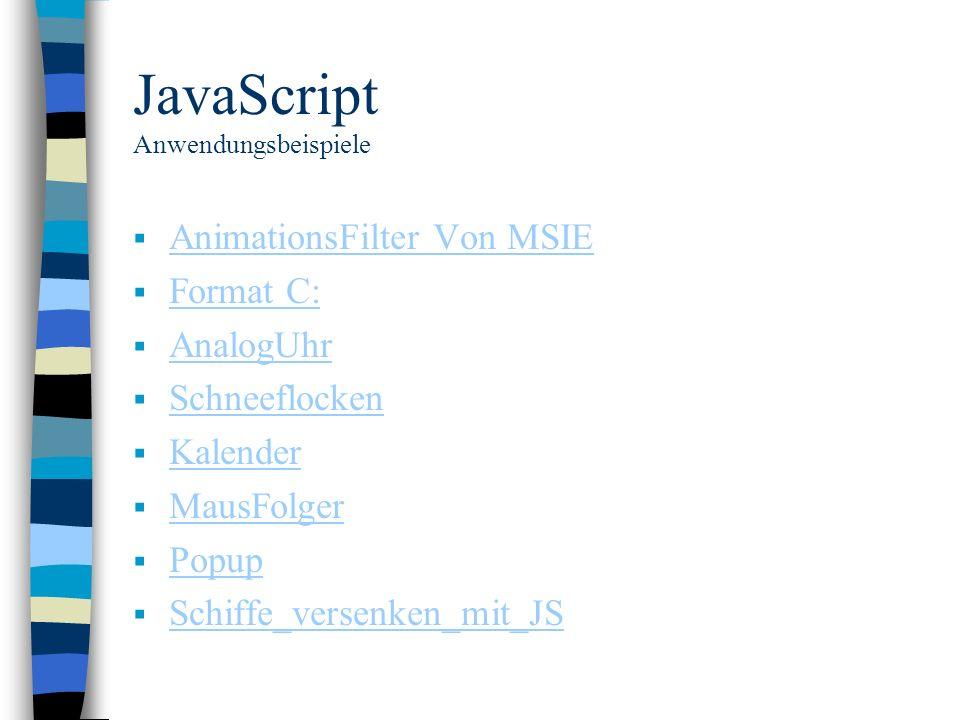 JavaScript Anwendungsbeispiele AnimationsFilter Von MSIE Format C: AnalogUhr Schneeflocken Kalender MausFolger Popup Schiffe_versenken_mit_JS