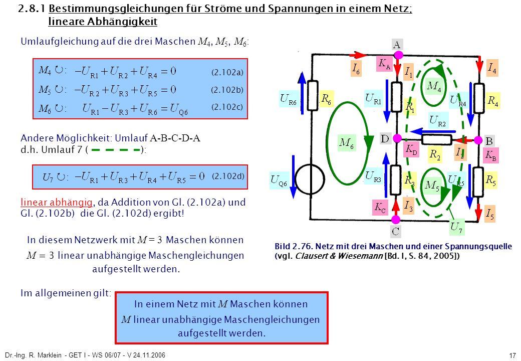 Dr.-Ing. R. Marklein - GET I - WS 06/07 - V 24.11.2006 17 2.8.1 Bestimmungsgleichungen für Ströme und Spannungen in einem Netz; lineare Abhängigkeit U