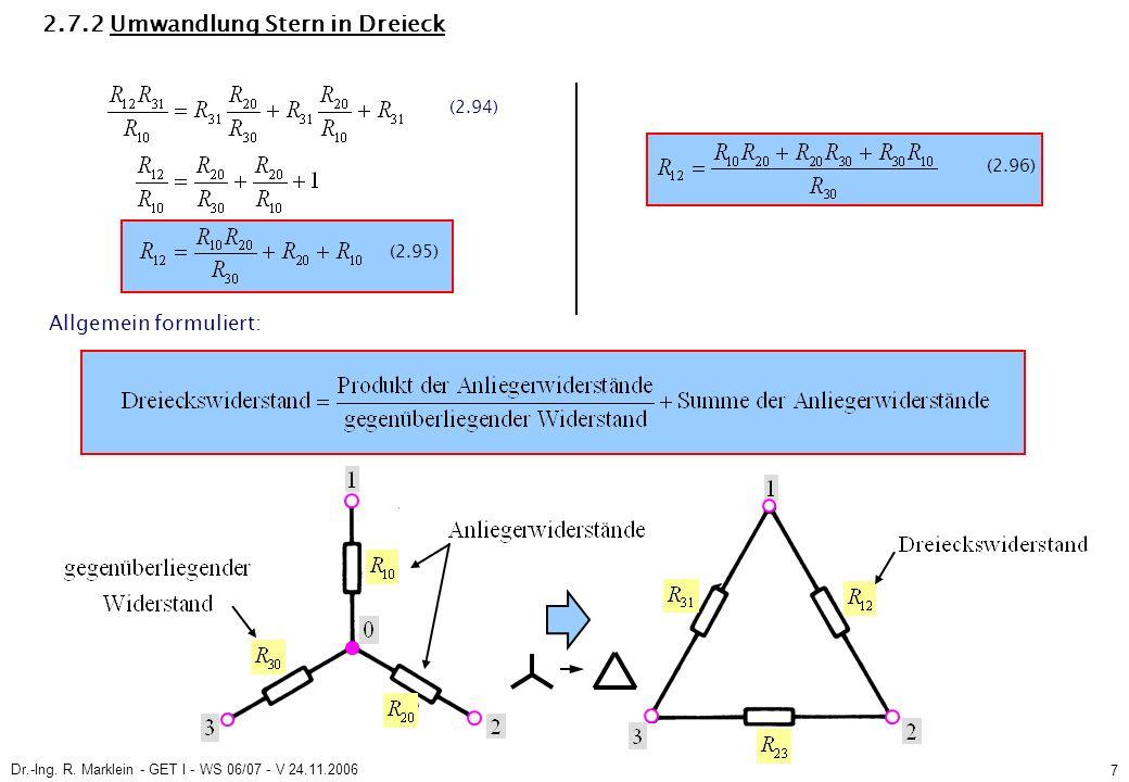 Dr.-Ing.R. Marklein - GET I - WS 06/07 - V 24.11.2006 8 2.7.2 Umwandlung Stern in Dreieck Gl.
