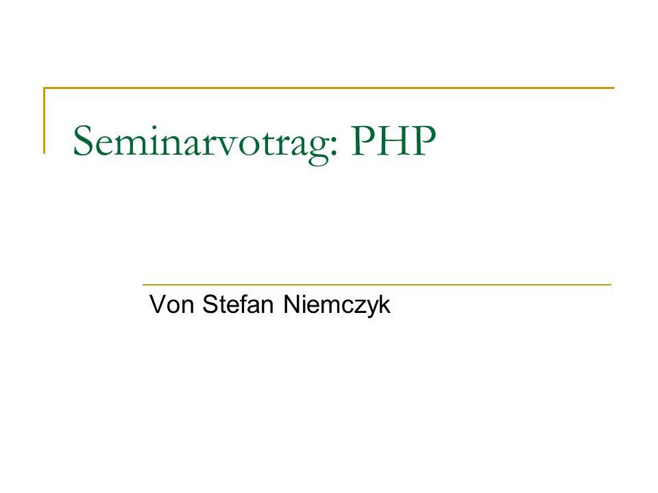 Seminarvotrag: PHP Von Stefan Niemczyk
