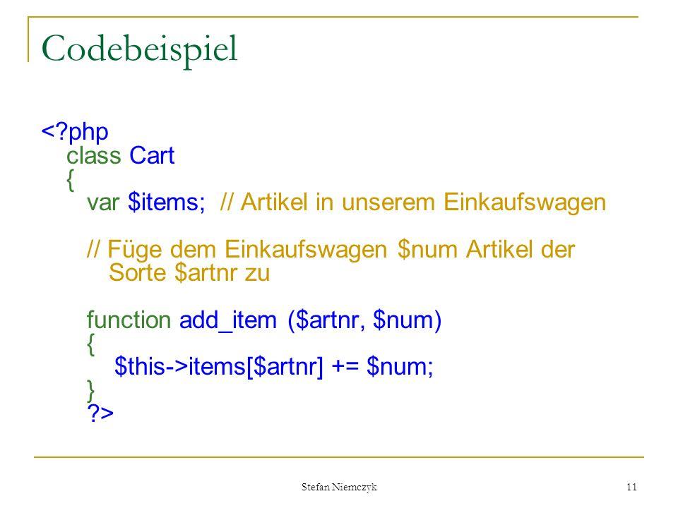 Stefan Niemczyk 11 Codebeispiel items[$artnr] += $num; } ?>