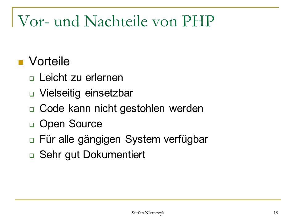 Stefan Niemczyk 19 Vor- und Nachteile von PHP Vorteile Leicht zu erlernen Vielseitig einsetzbar Code kann nicht gestohlen werden Open Source Für alle