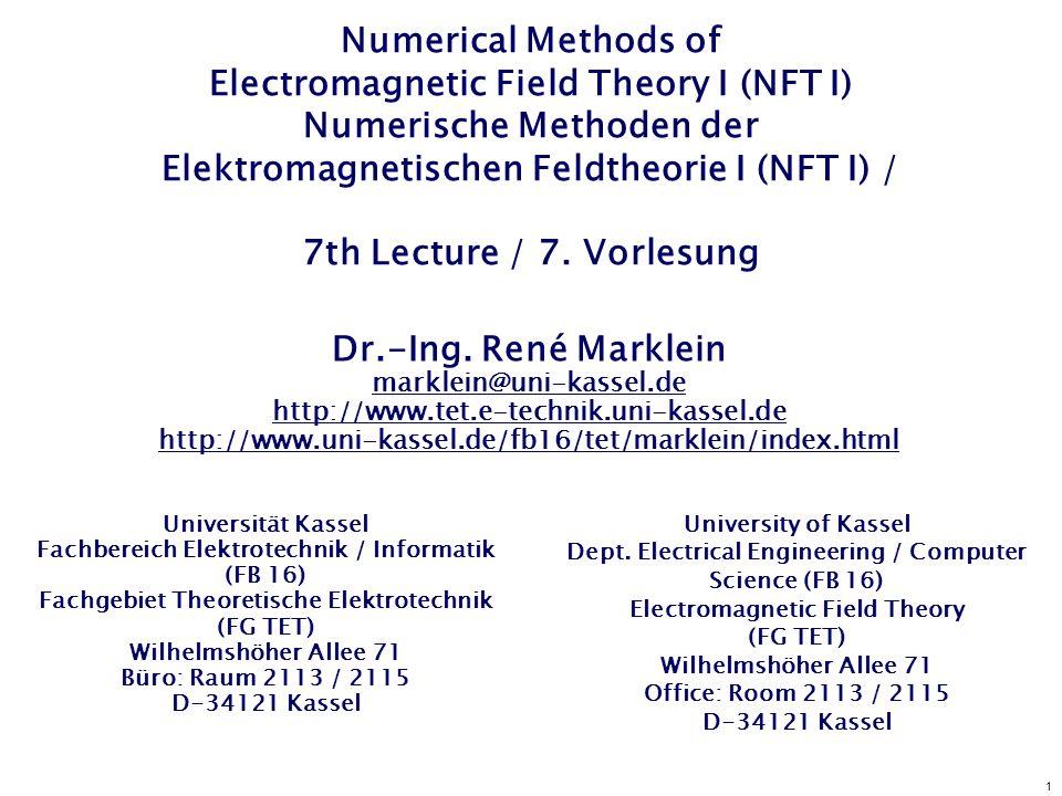 1 Numerical Methods of Electromagnetic Field Theory I (NFT I) Numerische Methoden der Elektromagnetischen Feldtheorie I (NFT I) / 7th Lecture / 7. Vor